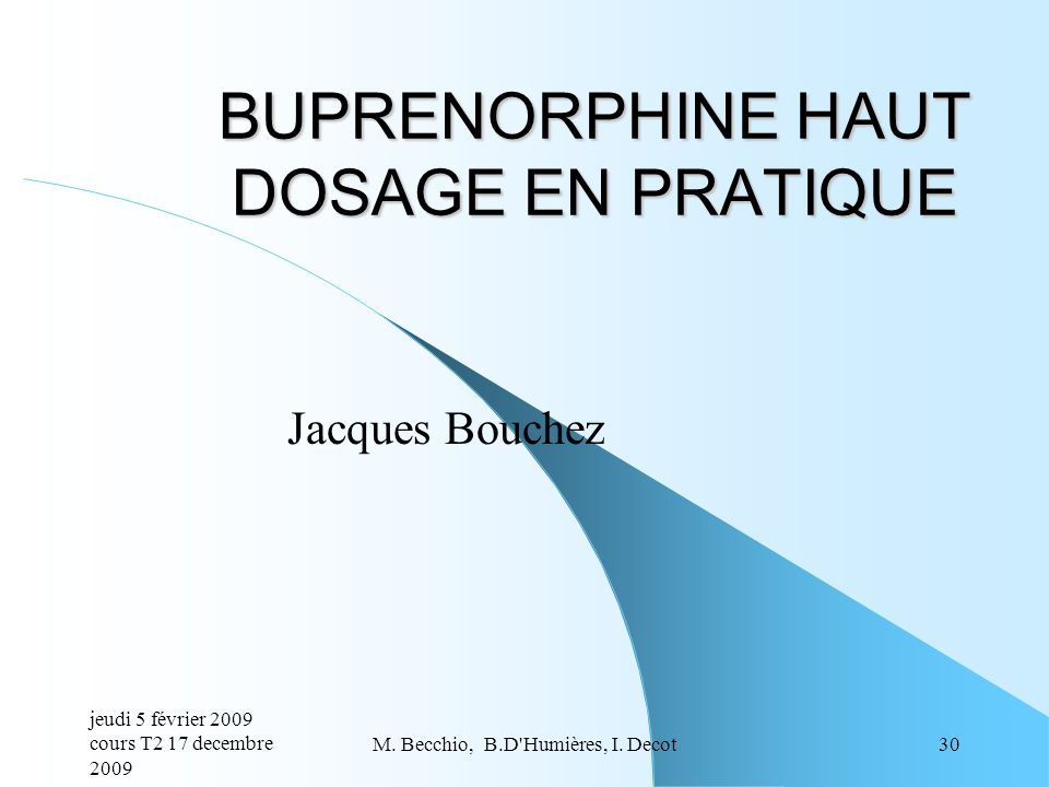 BUPRENORPHINE HAUT DOSAGE EN PRATIQUE