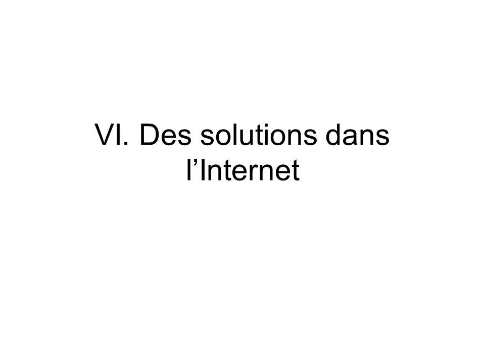 VI. Des solutions dans l'Internet