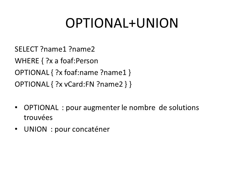 OPTIONAL+UNION SELECT name1 name2 WHERE { x a foaf:Person