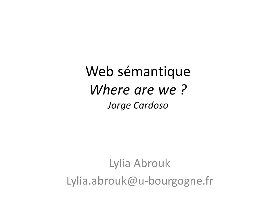 Web sémantique Where are we Jorge Cardoso