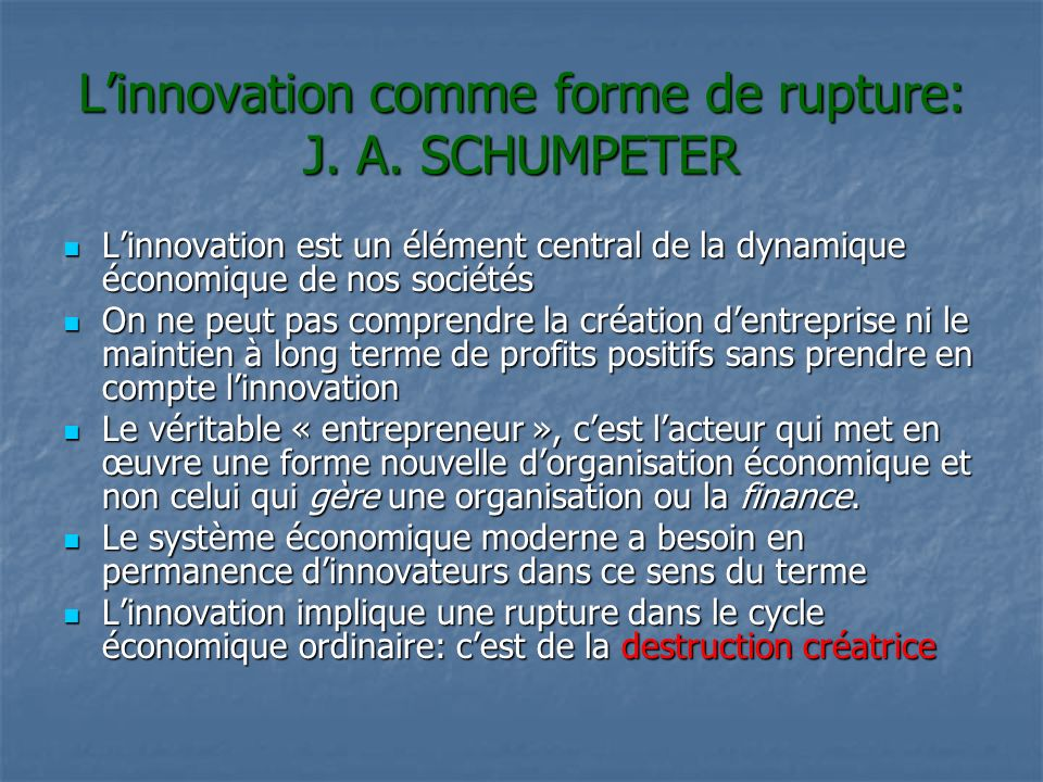 L'innovation comme forme de rupture: J. A. SCHUMPETER