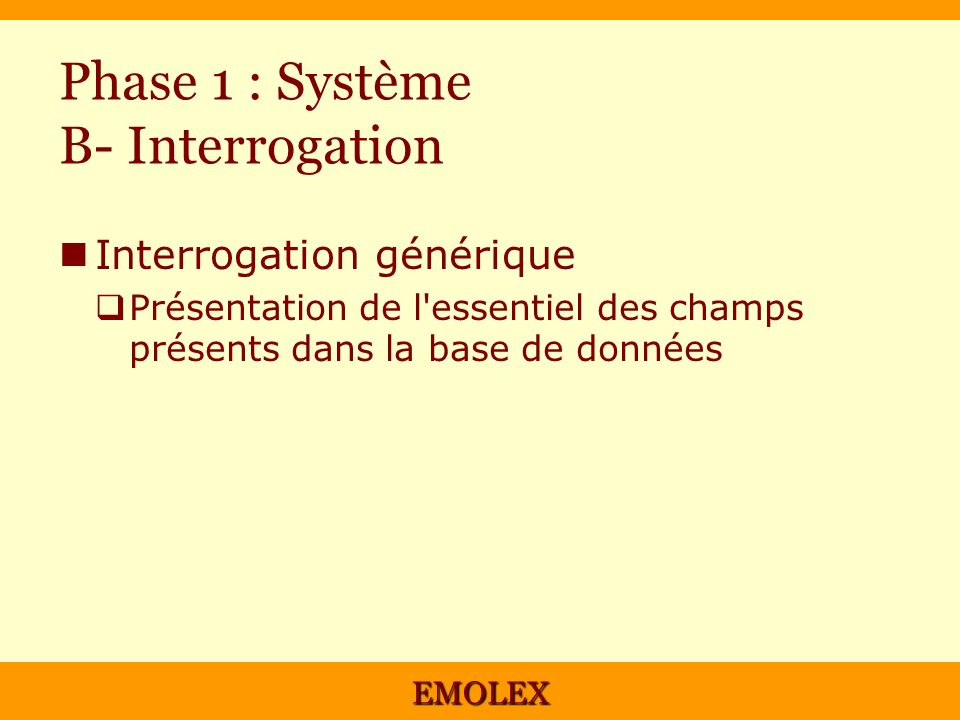Phase 1 : Système B- Interrogation