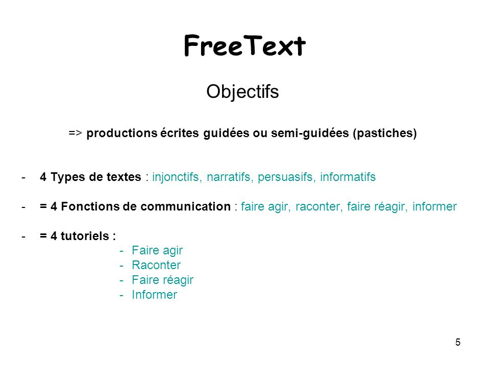 => productions écrites guidées ou semi-guidées (pastiches)