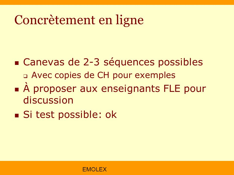 Concrètement en ligne Canevas de 2-3 séquences possibles