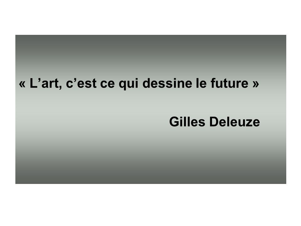 « L'art, c'est ce qui dessine le future »