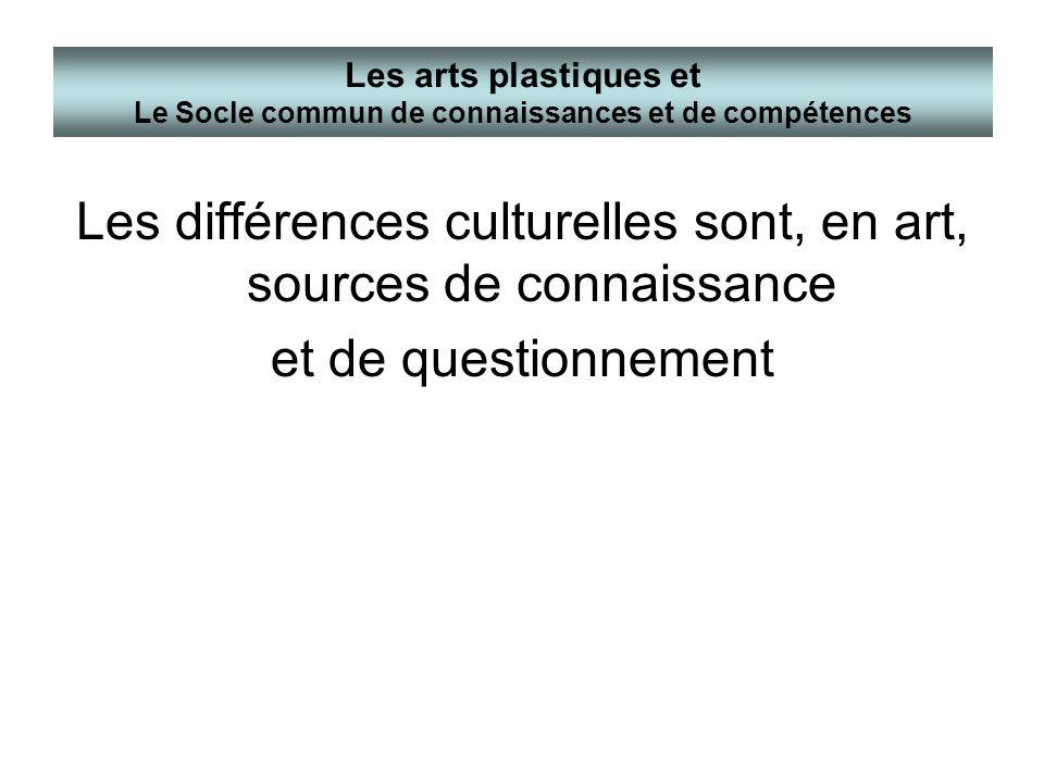 Les différences culturelles sont, en art, sources de connaissance