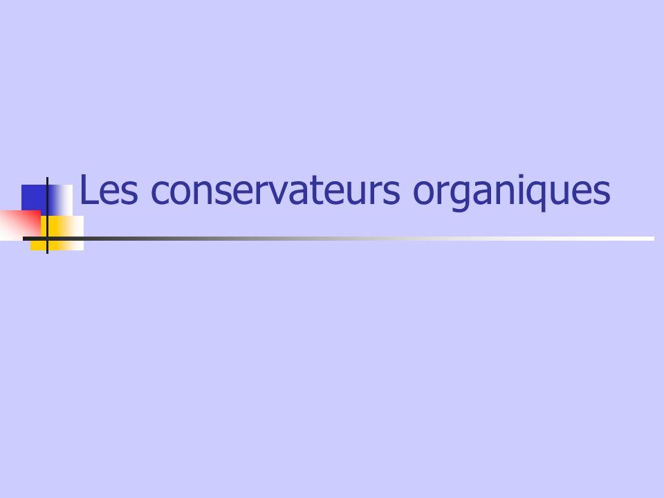 Les conservateurs organiques