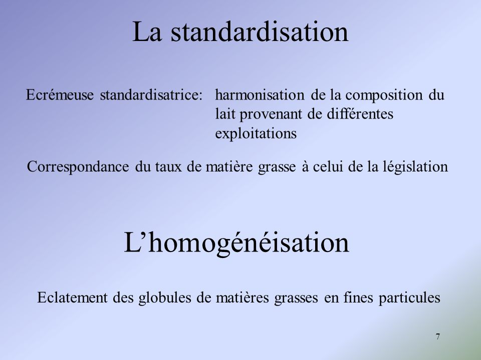 La standardisation L'homogénéisation