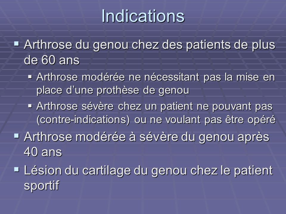 Indications Arthrose du genou chez des patients de plus de 60 ans