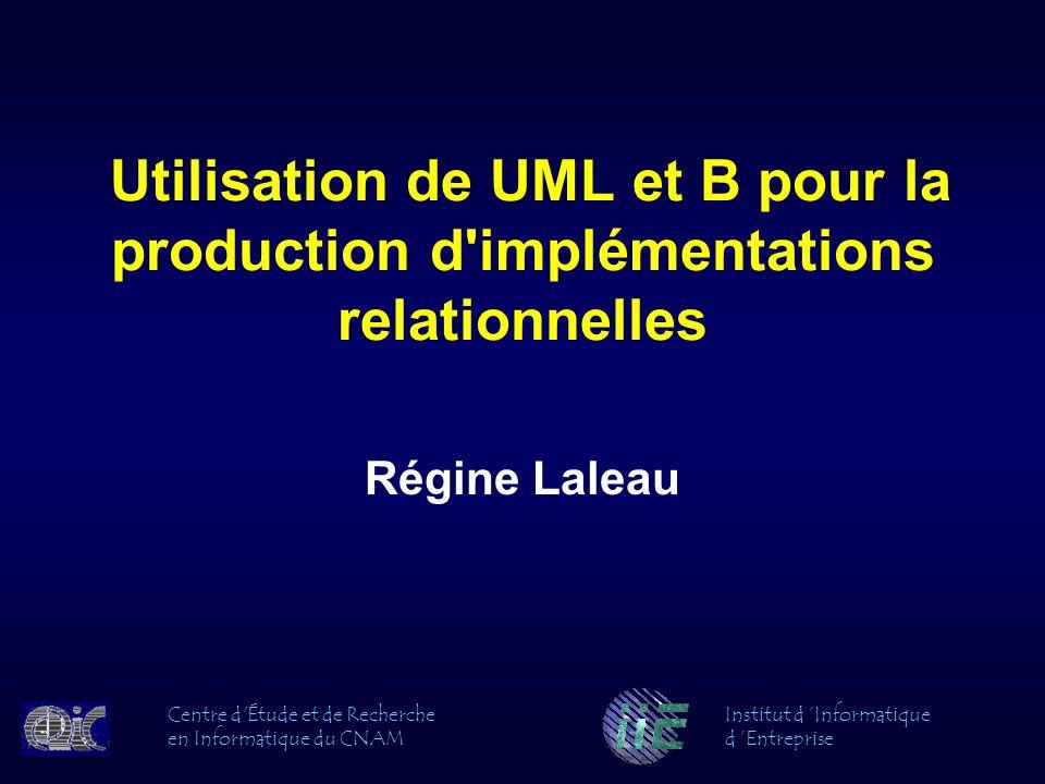Utilisation de UML et B pour la production d implémentations relationnelles