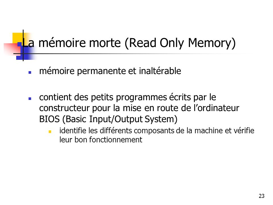 La mémoire morte (Read Only Memory)