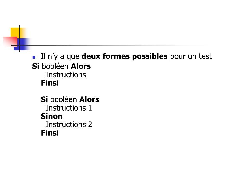 Il n'y a que deux formes possibles pour un test