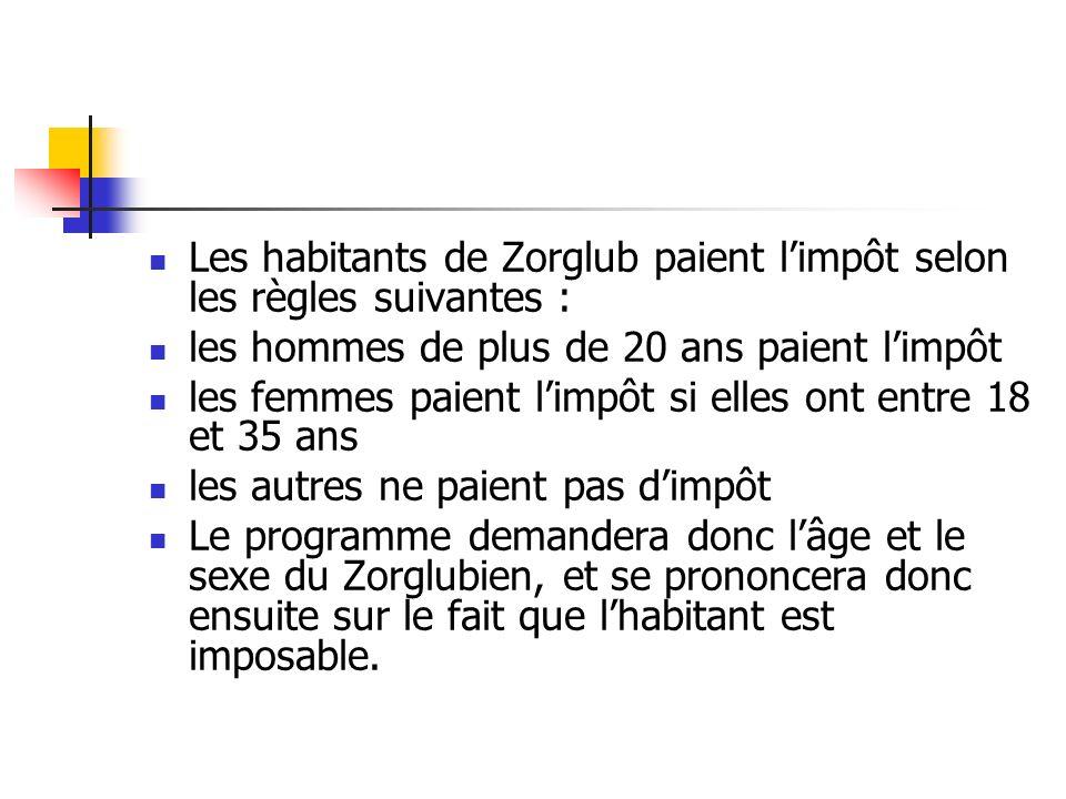 Les habitants de Zorglub paient l'impôt selon les règles suivantes :