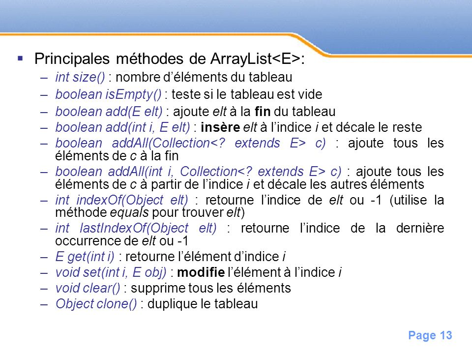 Principales méthodes de ArrayList<E>: