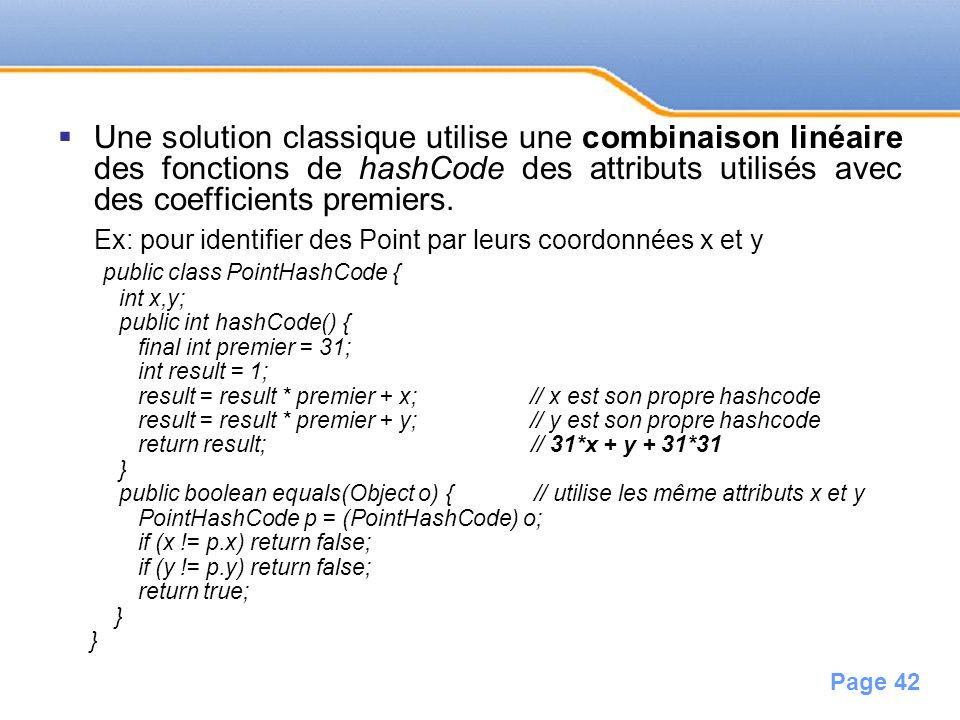 Ex: pour identifier des Point par leurs coordonnées x et y