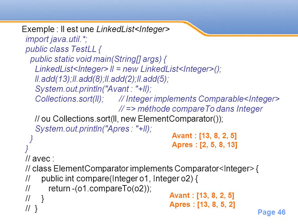 Exemple : ll est une LinkedList<Integer> import java.util.*;