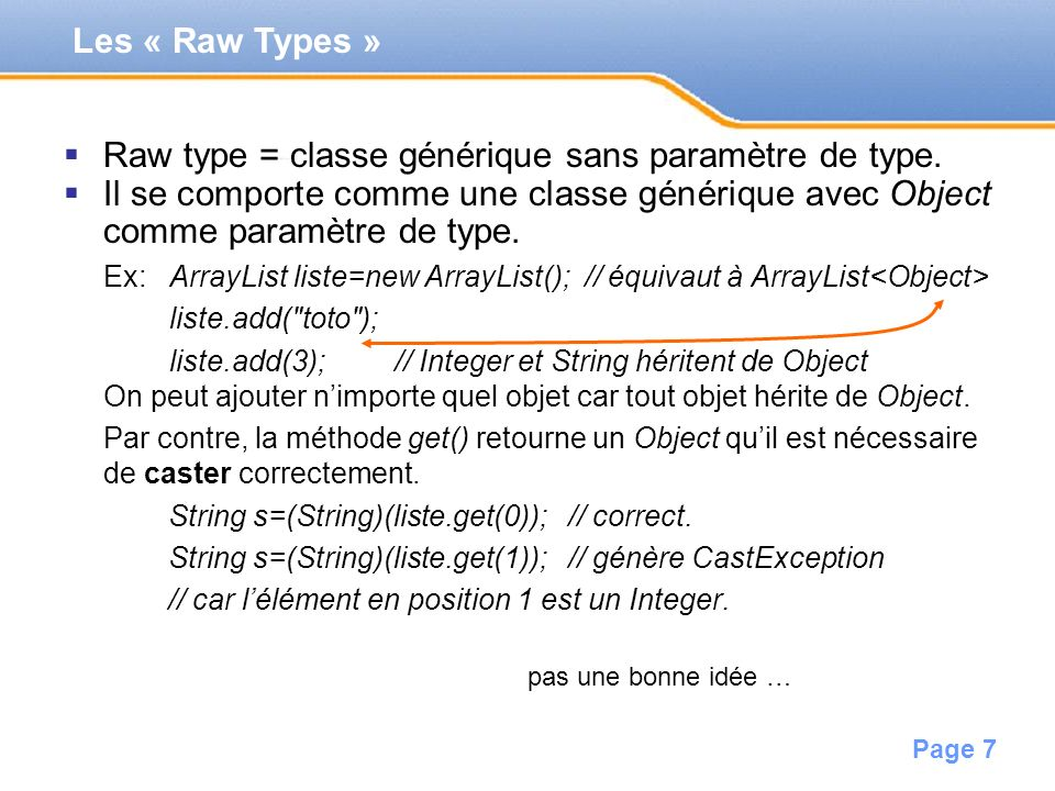 Raw type = classe générique sans paramètre de type.