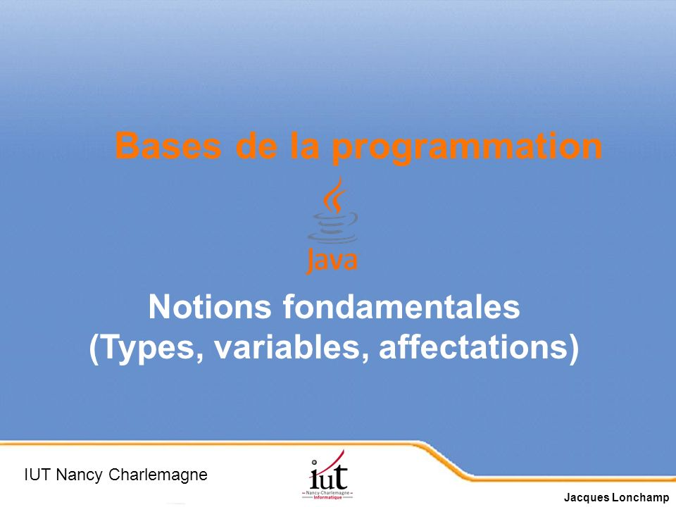 Notions fondamentales (Types, variables, affectations)