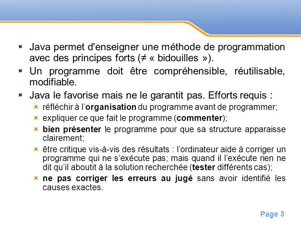 Un programme doit être compréhensible, réutilisable, modifiable.