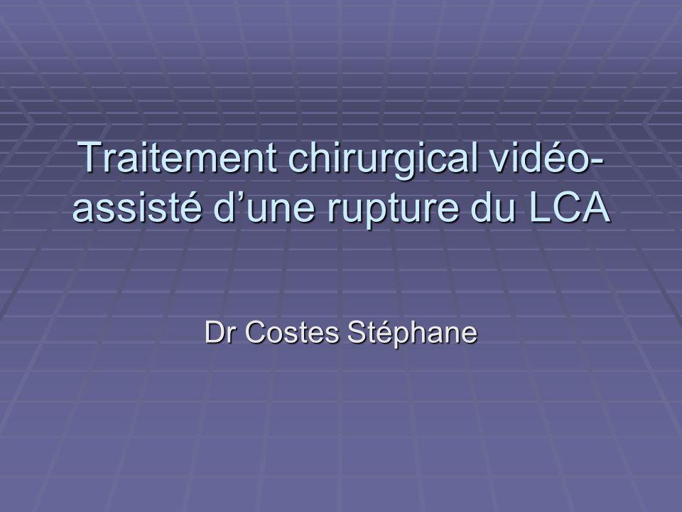 Traitement chirurgical vidéo-assisté d'une rupture du LCA