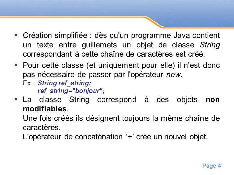 La classe String correspond à des objets non modifiables.