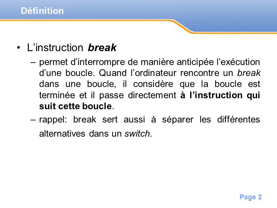 L'instruction break Définition