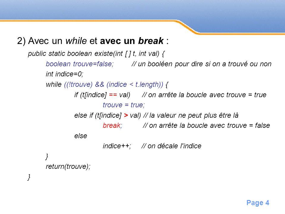 2) Avec un while et avec un break :