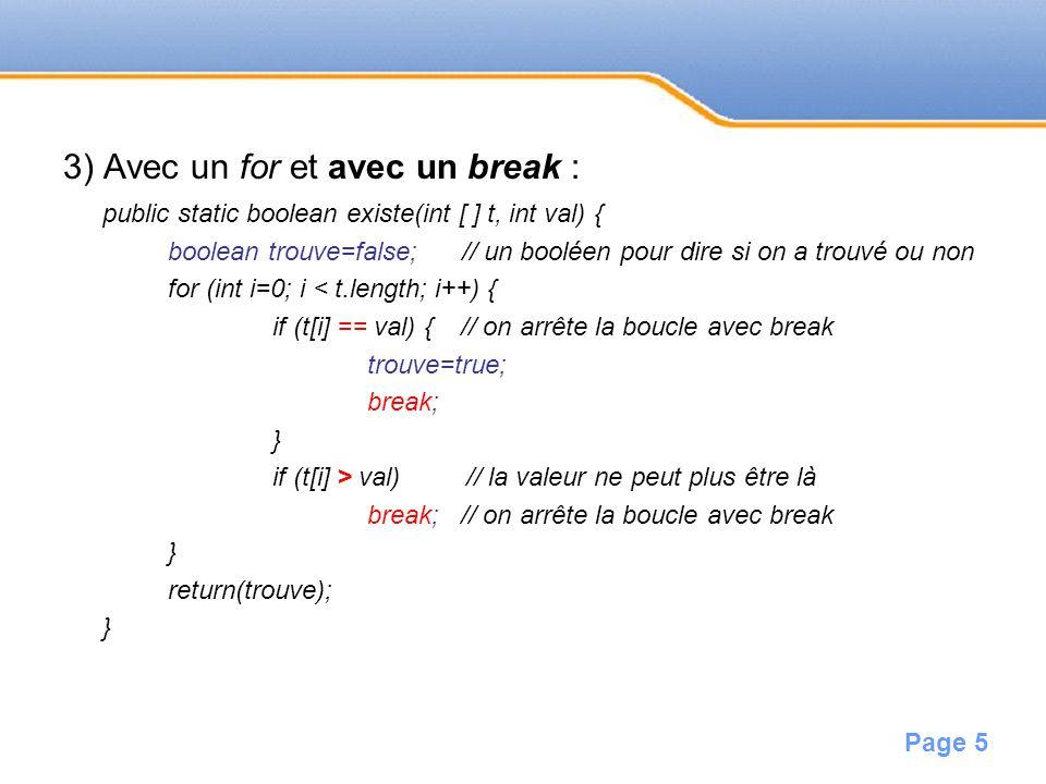 3) Avec un for et avec un break :