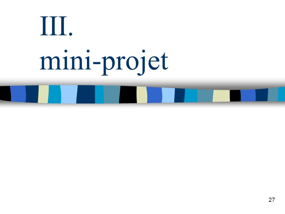 III. mini-projet