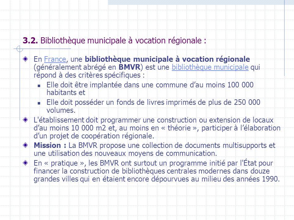 3.2. Bibliothèque municipale à vocation régionale :