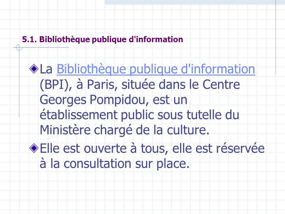 5.1. Bibliothèque publique d information