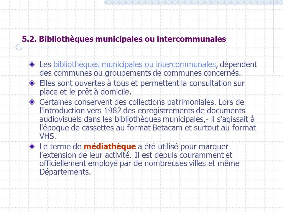 5.2. Bibliothèques municipales ou intercommunales