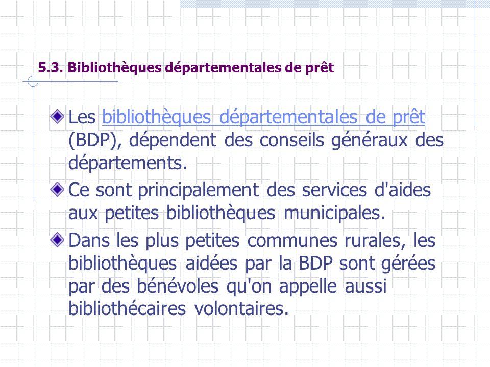 5.3. Bibliothèques départementales de prêt
