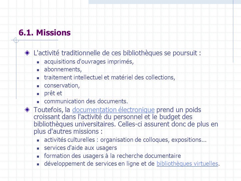 6.1. Missions L activité traditionnelle de ces bibliothèques se poursuit : acquisitions d ouvrages imprimés,