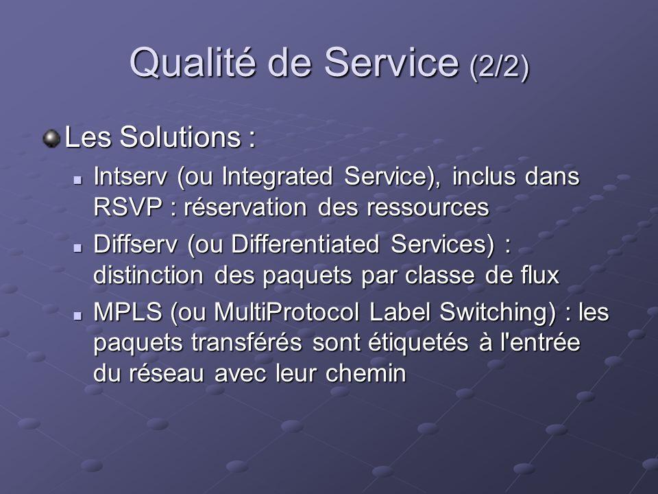 Qualité de Service (2/2) Les Solutions :