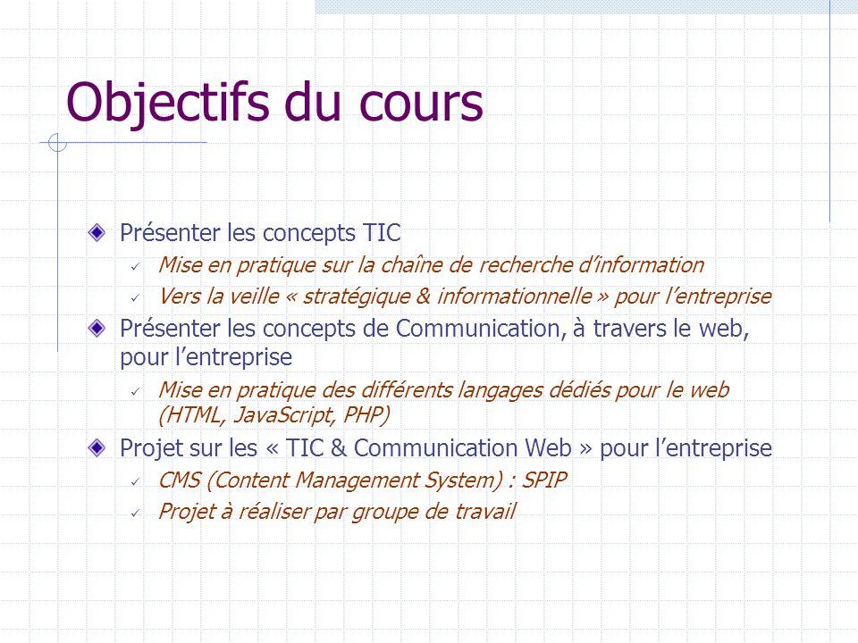 Objectifs du cours Présenter les concepts TIC