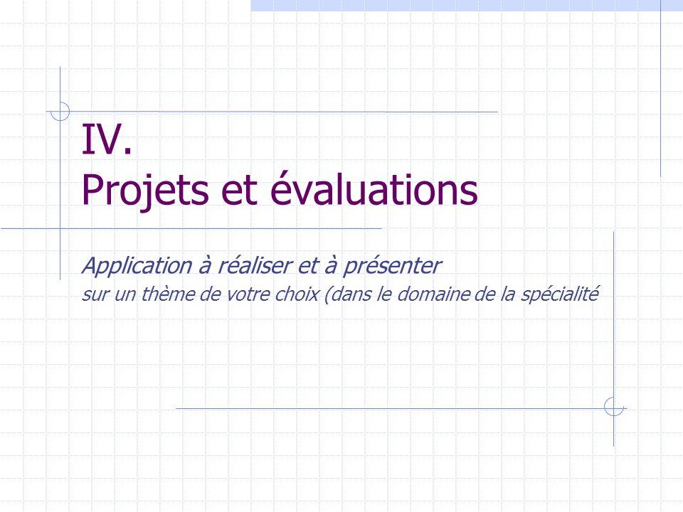 IV. Projets et évaluations