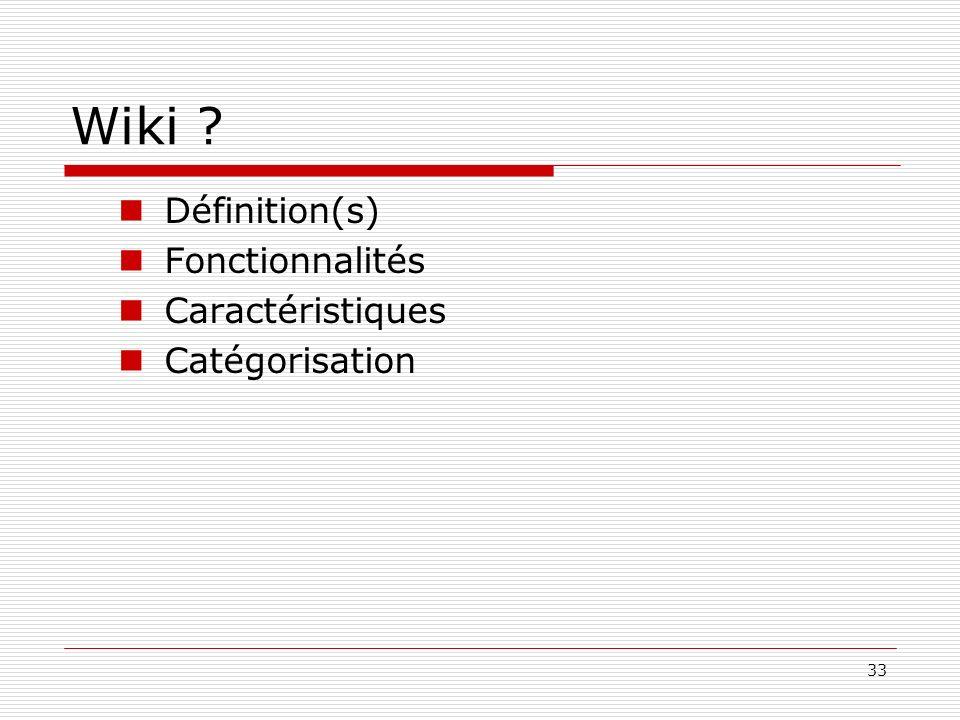 Wiki Définition(s) Fonctionnalités Caractéristiques Catégorisation