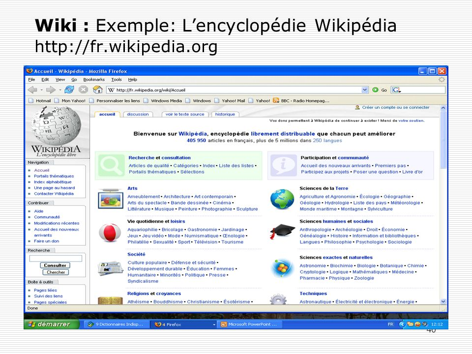 Wiki : Exemple: L'encyclopédie Wikipédia http://fr.wikipedia.org