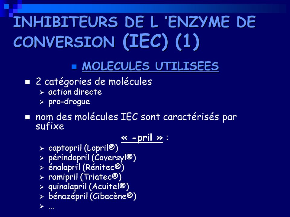 INHIBITEURS DE L 'ENZYME DE CONVERSION (IEC) (1)