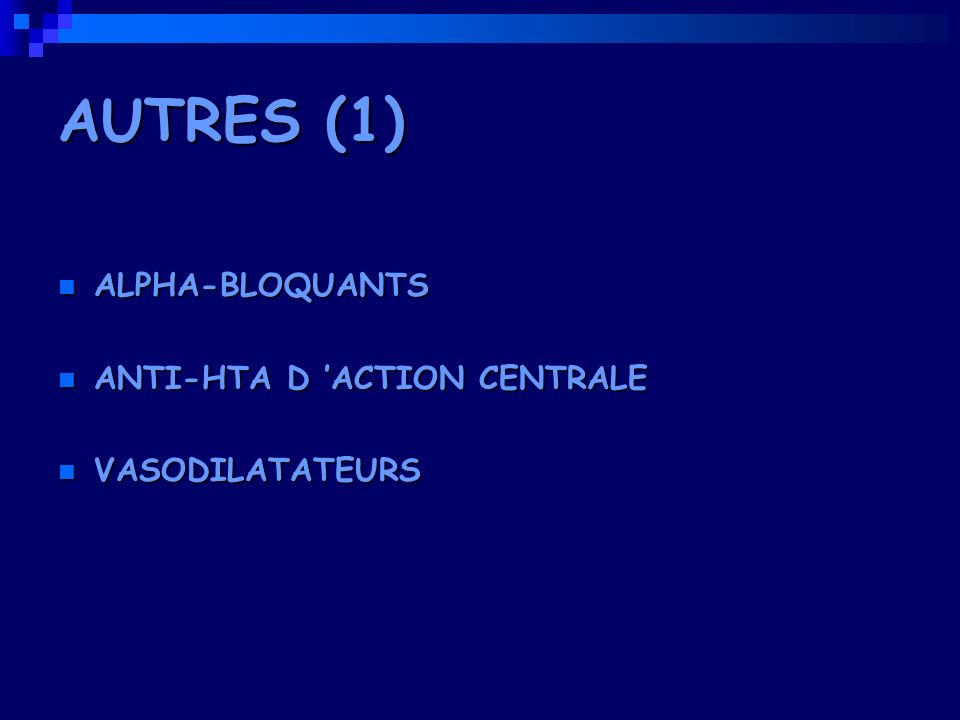 AUTRES (1) ALPHA-BLOQUANTS ANTI-HTA D 'ACTION CENTRALE VASODILATATEURS