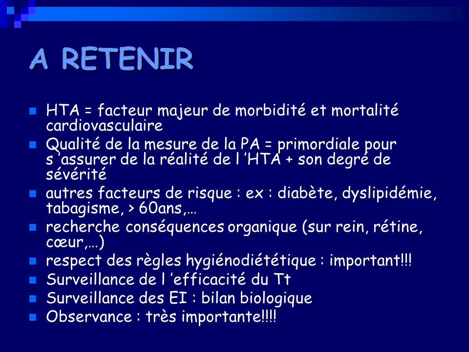 A RETENIR HTA = facteur majeur de morbidité et mortalité cardiovasculaire.