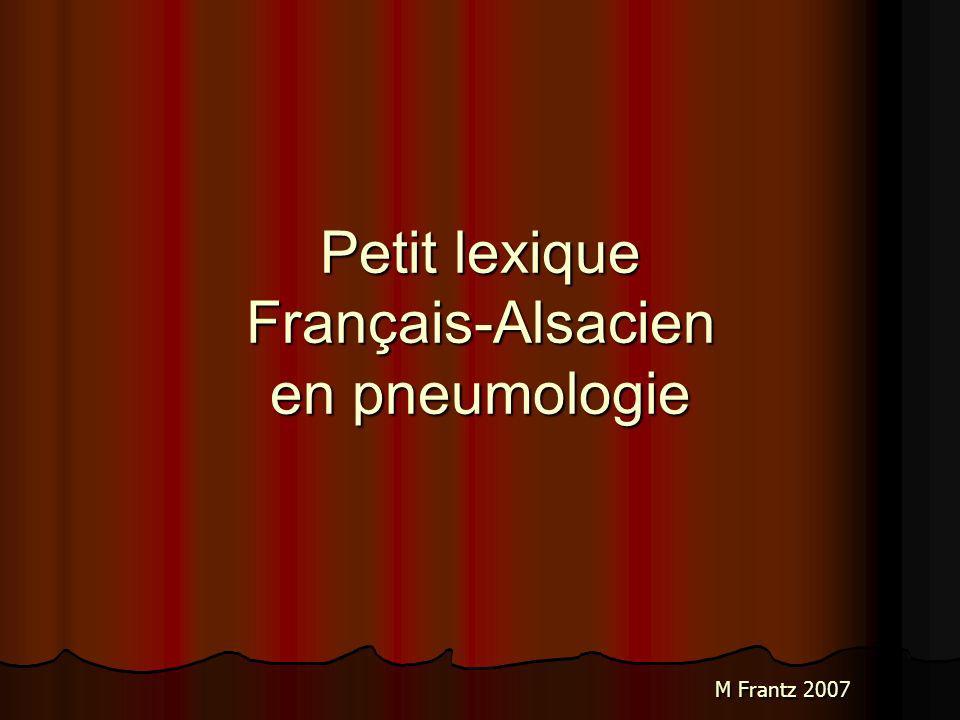 Petit lexique Français-Alsacien en pneumologie M Frantz 2007