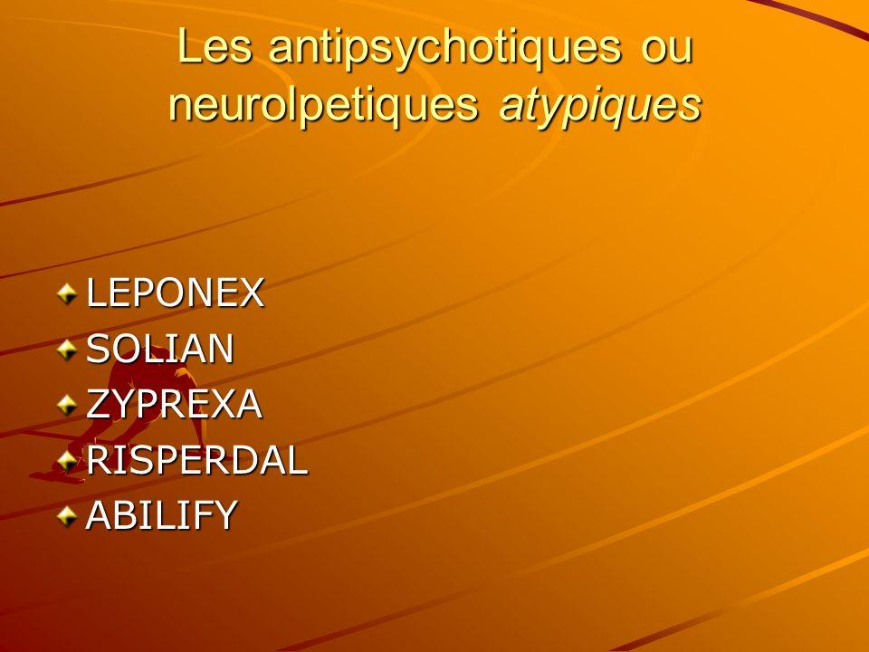 Les antipsychotiques ou neurolpetiques atypiques