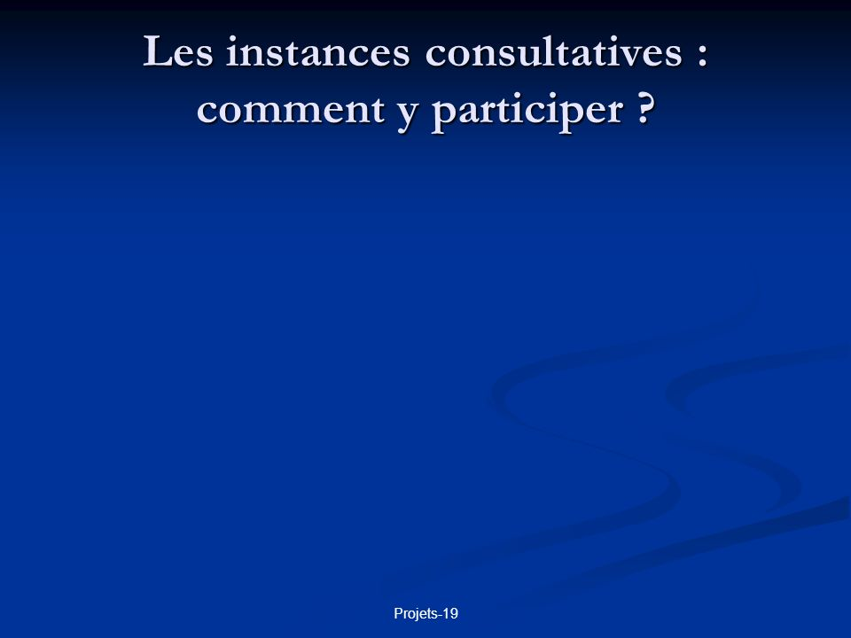 Les instances consultatives : comment y participer