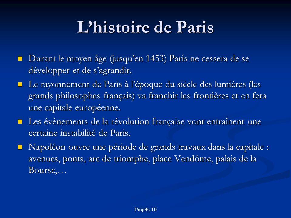 L'histoire de Paris Durant le moyen âge (jusqu'en 1453) Paris ne cessera de se développer et de s'agrandir.