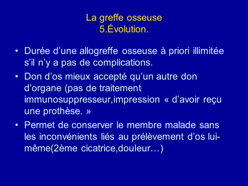 La greffe osseuse 5.Évolution.