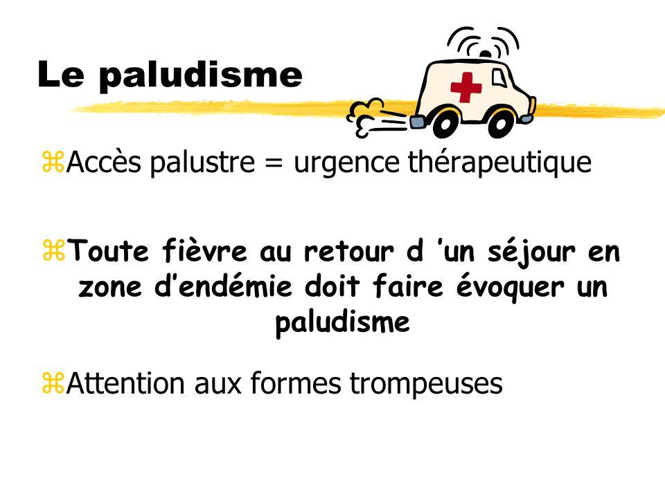 Le paludisme Accès palustre = urgence thérapeutique