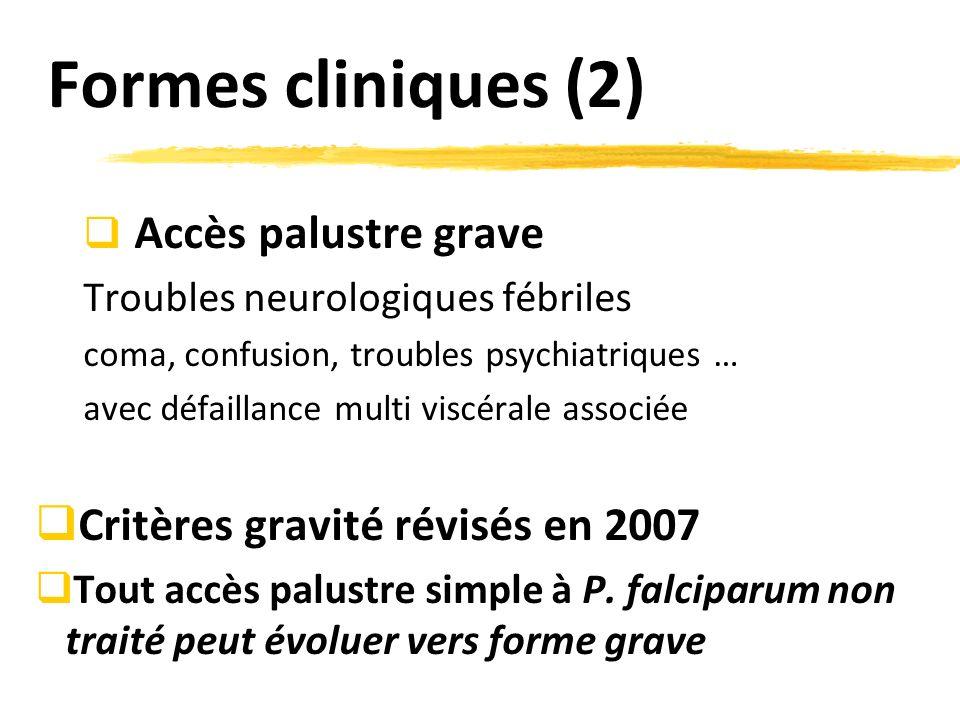 Formes cliniques (2) Critères gravité révisés en 2007