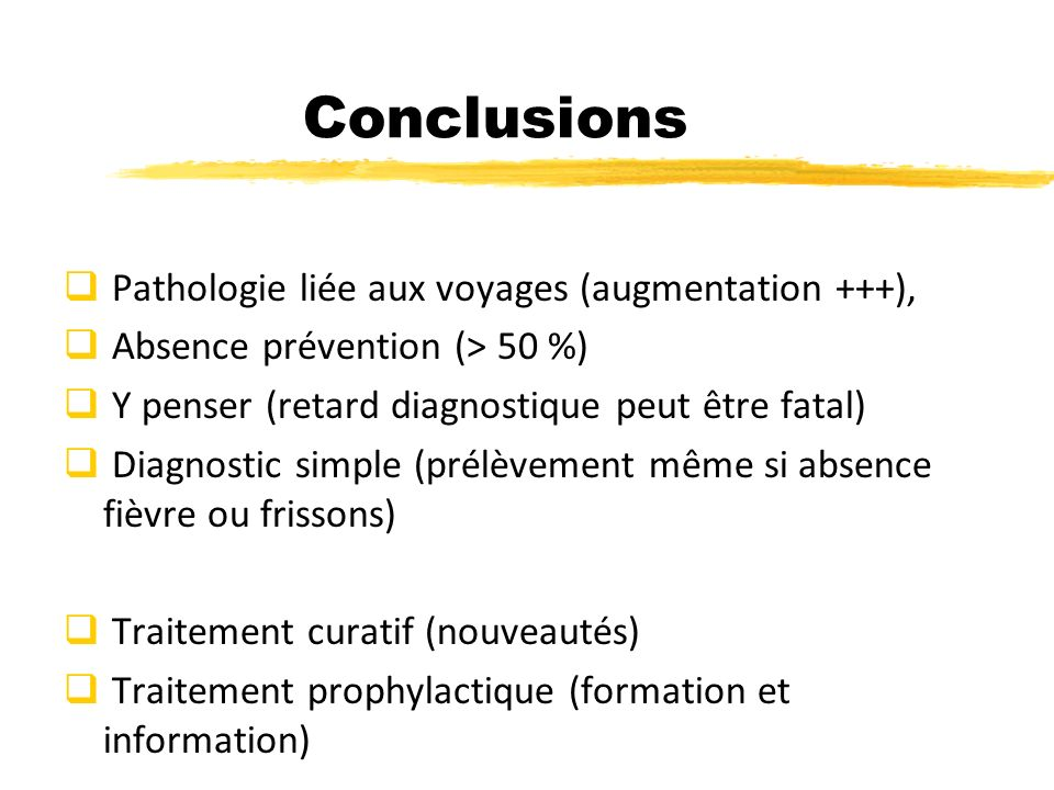Conclusions Pathologie liée aux voyages (augmentation +++),